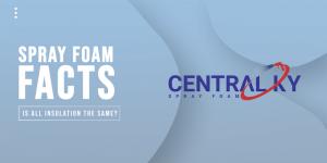 Spray Foam Facts Central KY Spray Foam